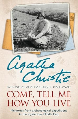Read Come Tell Me How You Live By Agatha Christie Mallowan