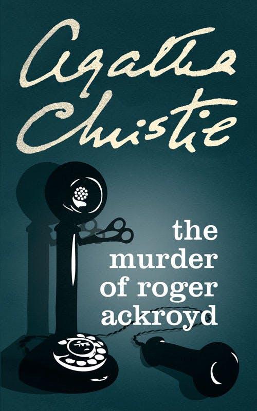 The Murder Of Roger Ackroyd By Agatha Christie Agatha Christie