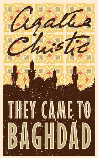 They Came to Baghdad by Agatha Christie - Agatha Christie